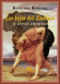 LOS HIJOS DEL ZODIACO Y OTROS CUENTOS - 9788416034741 - RUDYARD KIPLING