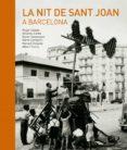 LA NIT DE SANT JOAN A BARCELONA - 9788416139941 - VV.AA.