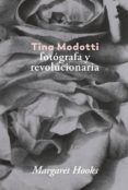 TINA MODOTTI: FOTOGRAFA Y REVOLUCIONARIA