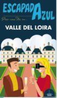VALLE DEL LOIRA 2016 (ESCAPADA AZUL) - 9788416408641 - VV.AA.