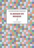 EL BOSQUE SIN REGRESO - 9788416682041 - ANTONIO RIVERO TARAVILLO