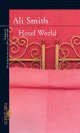 HOTEL WORLD - 9788420465241 - ALI SMITH