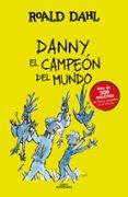 DANNY EL CAMPEON DEL MUNDO - 9788420482941 - ROALD DAHL