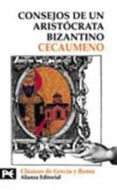 CONSEJOS DE UN ARISTOCRATA BIZANTINO - 9788420635941 - CECAUMENO