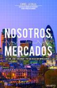 NOSOTROS, LOS MERCADOS - 9788423416141 - DANIEL LACALLE