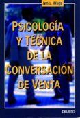 PSICOLOGIA Y TECNICA DE LA CONVERSACION DE VENTA - 9788423422241 - JAN L. WAGE