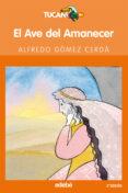 EL AVE DEL AMANECER - 9788423676941 - ALFREDO GOMEZ CERDA