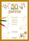 50 DIBUJOS DE PERROS - 9788425517341 - LEE J. AMES