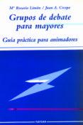 GRUPOS DE DEBATE PARA MAYORES: GUIA PRACTICA PARA DISFRUTAR CON P LENITUD LA JUBILACION Y LA VEJEZ - 9788427713741 - Mª ROSARIO LIMON