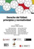 DERECHO DEL FÚTBOL: PRINCIPIOS Y NORMATIVIDAD - 9788429020441 - ANTONIO MILLAN GARRIDO