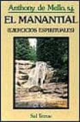 EL MANANTIAL: EJERCICIOS ESPIRITUALES - 9788429306941 - ANTHONY DE MELLO