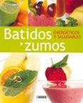 BATIDOS Y ZUMOS ENERGETICOS - 9788430563241 - VV.AA.