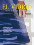EL VIDRIO: TECNICAS DE TRABAJO DE HORNO - 9788434225541 - IGNASI DOMENECH