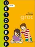 ORTOGRUP GROC. Q. D ORTOGRAFIA I DICTATS 3 3º PRIMARIA ED 2013 CATALA - 9788441222441 - VV.AA.