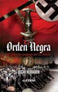 LA ORDEN NEGRA: EL EJERCITO PAGANO DEL III REICH - 9788441426641 - OSCAR HERRADON AMEAL