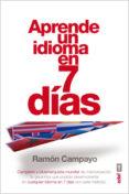 APRENDE UN IDIOMA EN 7 DIAS - 9788441433441 - RAMON CAMPAYO