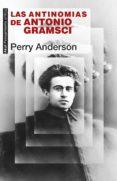 las antinomias de antonio gramsci (ebook)-perry anderson-9788446046141