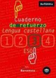 CUADERNO DE REFUERZO: LENGUA CASTELLANA (3º ESO) - 9788448917241 - VV.AA.