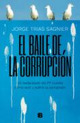 EL BAILE DE LA CORRUPCION - 9788466664141 - JORGE TRIAS SAGNIER