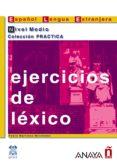 ejercicios de lexico. nivel medio-pablo martinez menendez-9788466700641