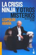 LA CRISIS NINJA Y OTROS MISTERIOS DE LA ECONOMIA ACTUAL - 9788467032741 - LEOPOLDO ABADIA