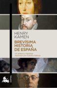 BREVISIMA HISTORIA DE ESPAÑA - 9788467044041 - HENRY KAMEN