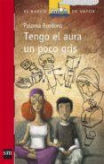 TENGO EL AURA UN POCO GRIS - 9788467534641 - PALOMA BORDONS