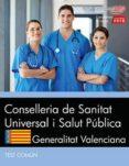 CONSELLERIA DE SANITAT UNIVERSAL I SALUT PUBLICA. GENERALITAT VALENCIANA: TEST COMUN - 9788468186641 - VV.AA.