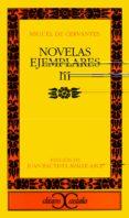 NOVELAS EJEMPLARES (T.3) (5ª ED.) - 9788470394041 - MIGUEL DE CERVANTES SAAVEDRA