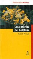 GUIA PRACTICA DEL BOLETAIRE - 9788473068741 - RAMON PASCUAL