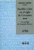 ESCRIBIR Y LEER EN EL SIGLO DE CERVANTES - 9788474327441 - VV.AA.