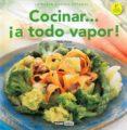 COCINA ¡A TODO VAPOR! - 9788475566641 - HILDA PARISI