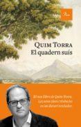 EL QUADERN SUÍS - 9788475887241 - QUIM TORRA