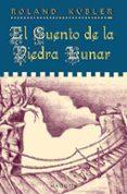EL CUENTO DE LA PIEDRA LUNAR - 9788477209041 - ROLAND KÜBLER