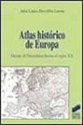 ATLAS HISTORICO DE EUROPA: DESDE EL PALEOLITICO HASTA EL SIGLO XX - 9788477388241 - JULIO LOPEZ-DAVALILLO LARREA