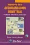 INGENIERIA DE LA AUTOMATIZACION INDUSTRIAL (2ª ED.) (INCLUYE CD) - 9788478976041 - RAMON PIEDRAFITA MORENO