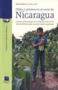 NIÑOS Y JOVENES EN EL NORTE DE NICARAGUA: ANALISIS EPIDEMIOLOGICO DE LAS PRIORIDADES PSICO-SOCIOSANITARIAS PARA UNA INTERVENCION COMUNITARIA - 9788480214841 - RAFAEL BALLESTER ARNAL