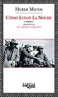 COMO LLEGO LA NOCHE: MEMORIAS (XIV PREMIO COMILLAS) - 9788483109441 - HUBER MATOS