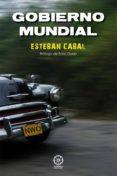 GOBIERNO MUNDIAL 2ª EDICION - 9788483526941 - ESTEBAN CABAL