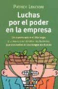 LUCHAS POR EL PODER EN LA EMPRESA - 9788483580141 - PATRICK LENCIONI