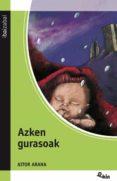 AZKEN GURASOAK - 9788483943441 - AITOR ARANA