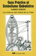 GUIA PRACTICA AL SIMBOLISMO CABALISTICO - 9788485316441 - GARETH KNIGHT