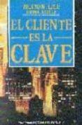 EL CLIENTE ES LA CLAVE - 9788487189241 - MILIND M. LELE