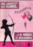 MIS JUGUETES, LAS PALABRAS Y MI AMIGO EL DICCIONARIO REPASO DE PR IMARIA - 9788488875341 - VV.AA.
