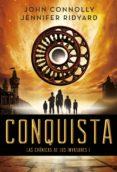 CONQUISTA (LAS CRONICAS DE LOS INVASORES I) - 9788490661741 - JOHN CONNOLLY