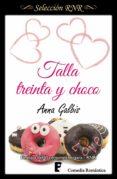 TALLA TREINTA Y CHOCO (EBOOK) - 9788490694541 - ANNA GALBIS