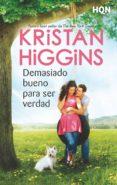DEMASIADO BUENO PARA SER VERDAD - 9788491708841 - KRISTAN HIGGINS