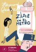 zazie en el metro (2ª ed.)-raymond queneau-9788492728541