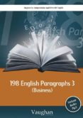 198 ENGLISH PARAGRAPHS 3 (BUSINESS) - 9788492879441 - VV.AA.