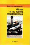 GINER Y LOS RESTOS MUSTERIENSES - 9788493471941 - QUINTIO TEMPRANILLO
